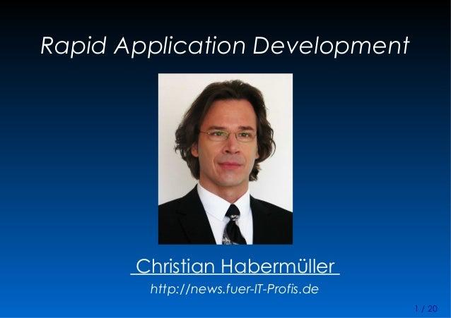 Rapid Application Development              Christian Habermüller                 chabermu.wordpress.com11tes EntwicklerCam...