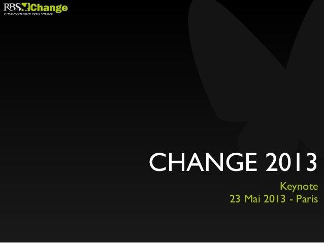CMS E-COMMERCE OPEN SOURCECHANGE 2013Keynote23 Mai 2013 - Paris