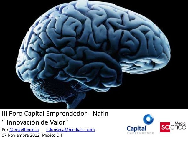"""III Foro Capital Emprendedor - Nafin"""" Innovación de Valor""""Por @engelfonseca   e.fonseca@mediasci.com07 Noviembre 2012, Méx..."""
