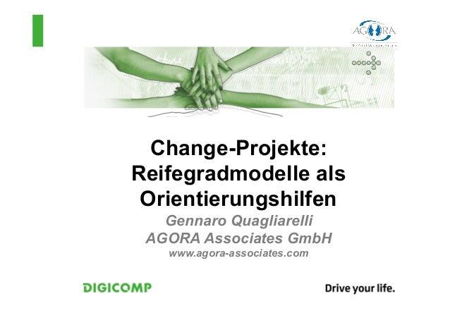 Change-Projekte:Reifegradmodelle als Orientierungshilfen   Gennaro Quagliarelli AGORA Associates GmbH   www.agora-associat...