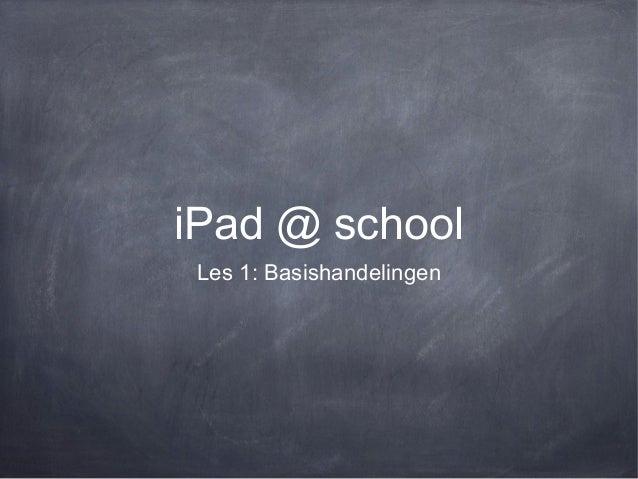 iPad in de klas les 1(iOS 6 en iOS7)