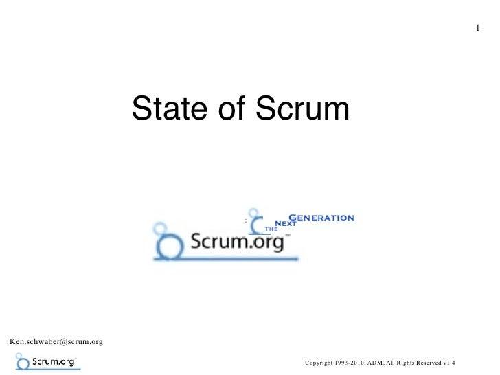 1                              State of Scrum     Ken.schwaber@scrum.org                                      Copyright 19...