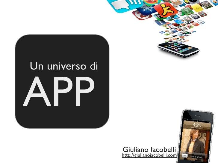 Un universo diAPP                 Giuliano Iacobelli                 http://giulianoiacobelli.com
