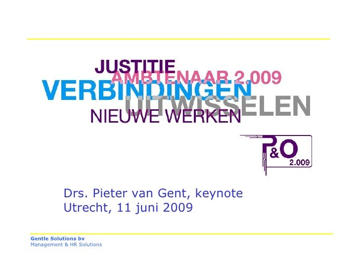 Drs. Pieter van Gent, keynote Utrecht, 11 juni 2009