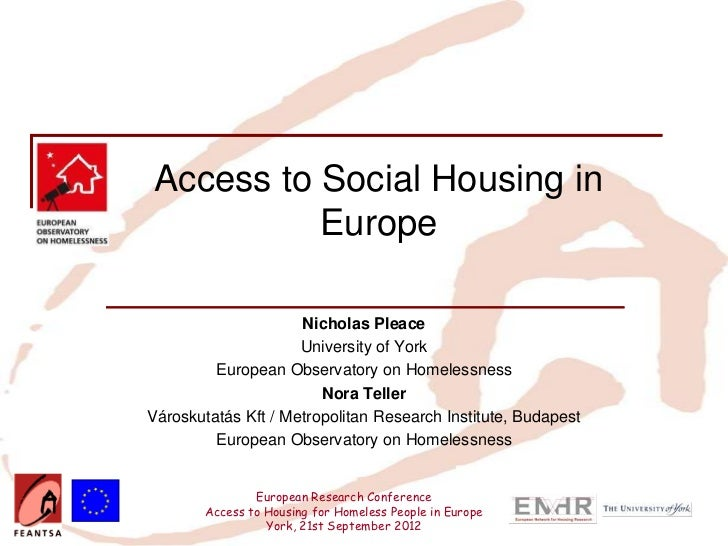 Access to Social Housing in          Europe                     Nicholas Pleace                     University of York    ...