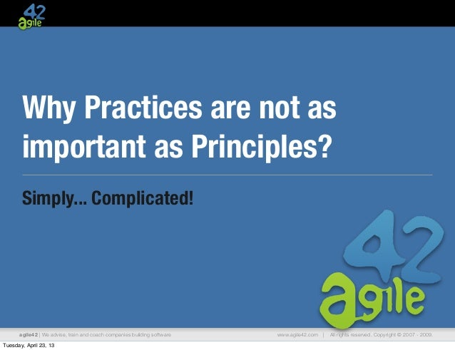 Why practices are not as important as principles?