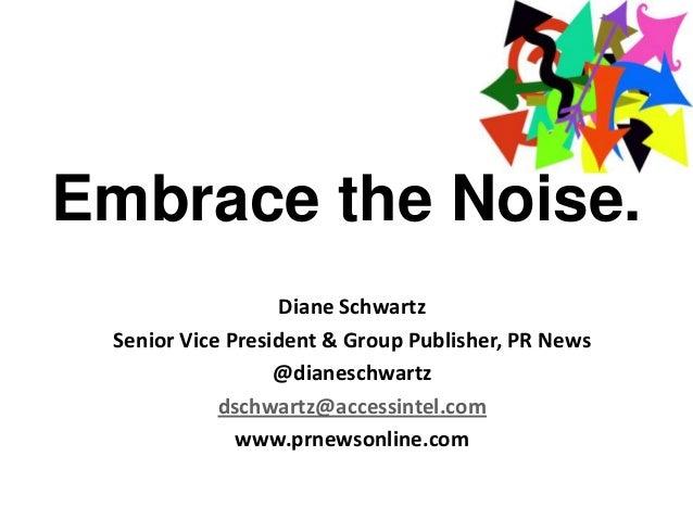 Embrace the Noise - MPRC 2013 Keynote Presentation by Diane Schwartz