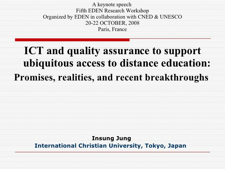 ICT and quality assurance to support ubiquitous access to distance education:  Promises, realities, and recent breakthroughs