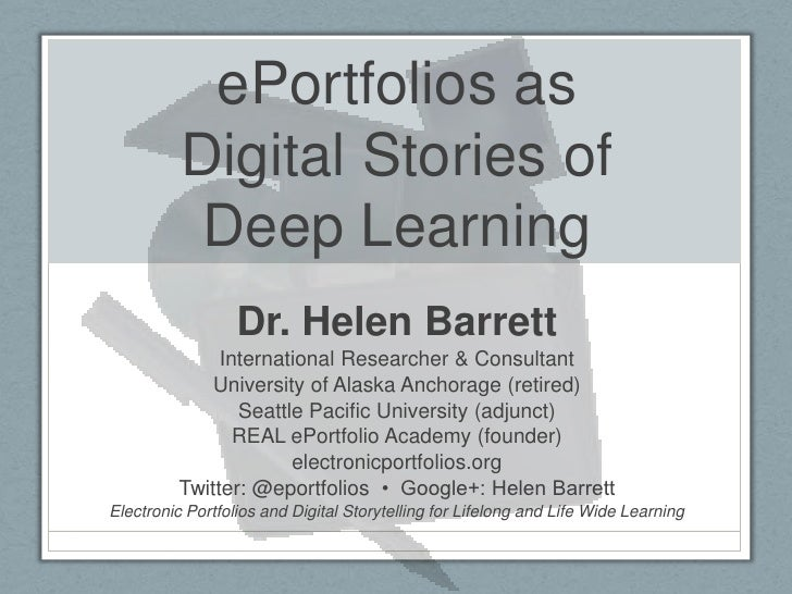 ePortfolios as          Digital Stories of           Deep Learning                  Dr. Helen Barrett              Interna...