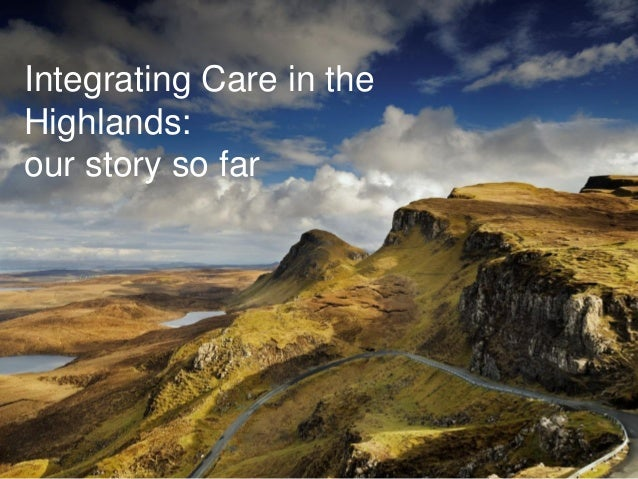 Keynote Session 5: Integrating Care in the Highland: Our Story So Far