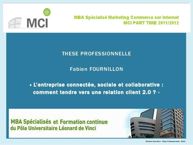 THESE PROFESSIONNELLEFabien FOURNILLON«L'entreprise connectée, sociale et collaborative:comment tendre vers une relation...