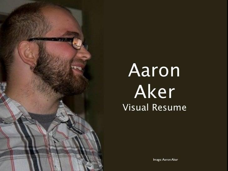 Aaron AkerVisual Resume      Image: Aaron Aker