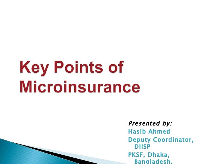 Key points of microinsurance (presented by hasib ahmed)