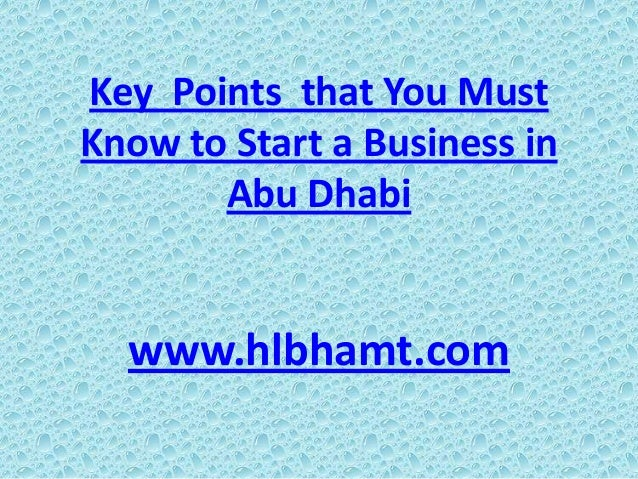 Key Points that You Must Know to Start a Business in Abu Dhabi  www.hlbhamt.com