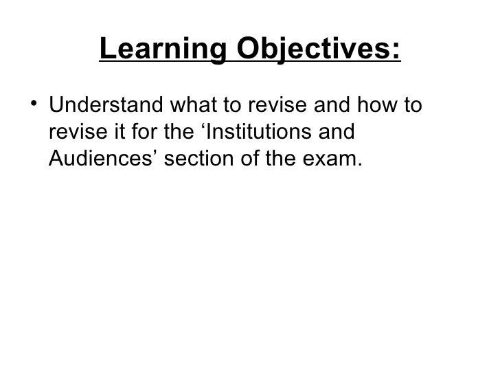 Learning Objectives:• Understand what to revise and how to  revise it for the 'Institutions and  Audiences' section of the...