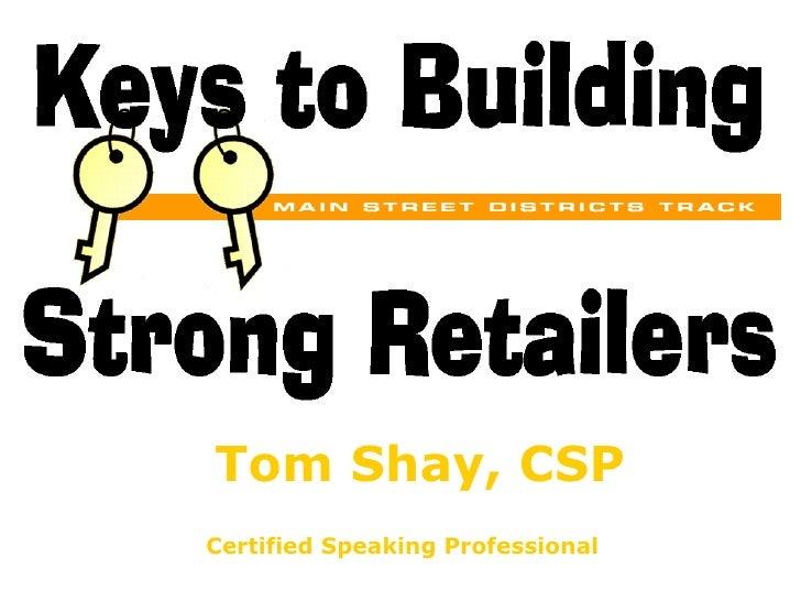 Keys To Building Strong Small Businesses By Tom Shay