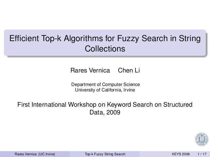 Efficient Top-k Algorithms for Fuzzy Search in String                     Collections                             Rares Ver...