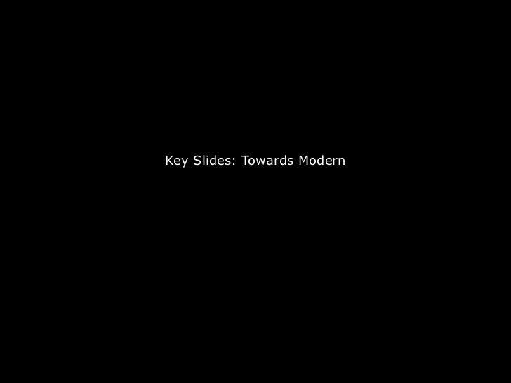Key Slides: Towards Modern<br />