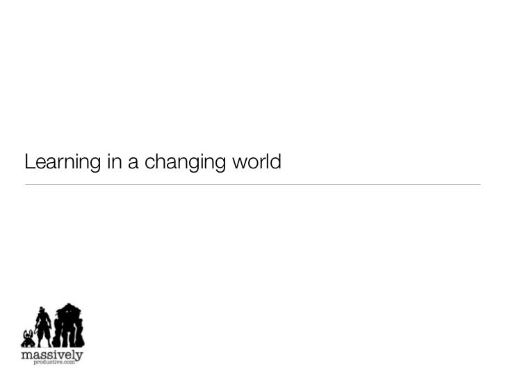 Learning in a changing world