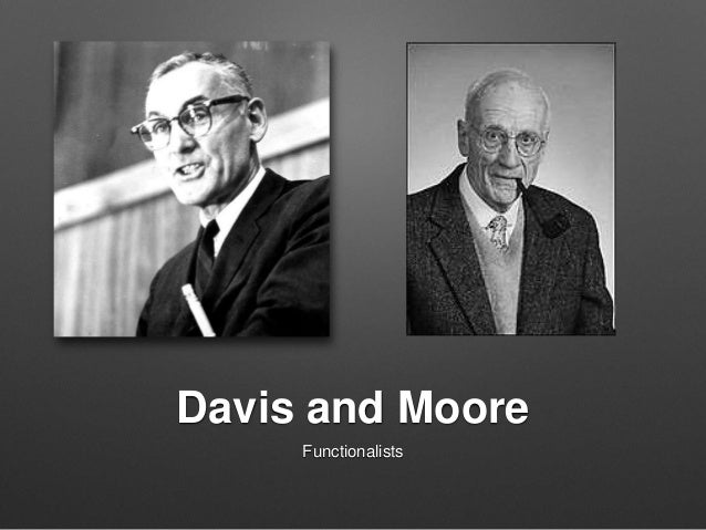 davis moore thesis sociology Write an all original 500-word essay on the following: examine the davis-moore thesis according to this theory, why is social inequality useful for 2 society.