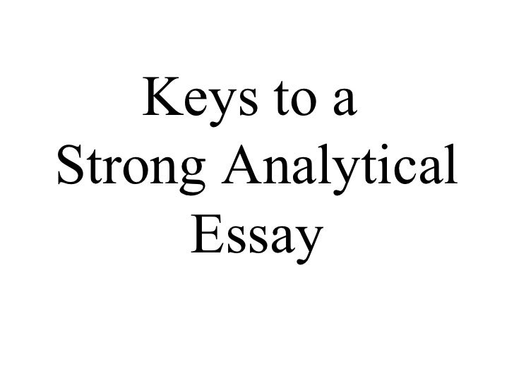 Keys To A Strong Analytical Essay