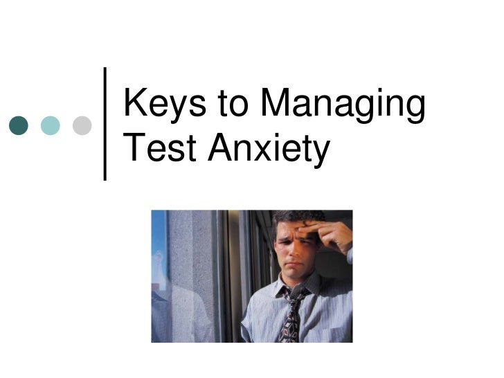 Keys to managing test anxiety