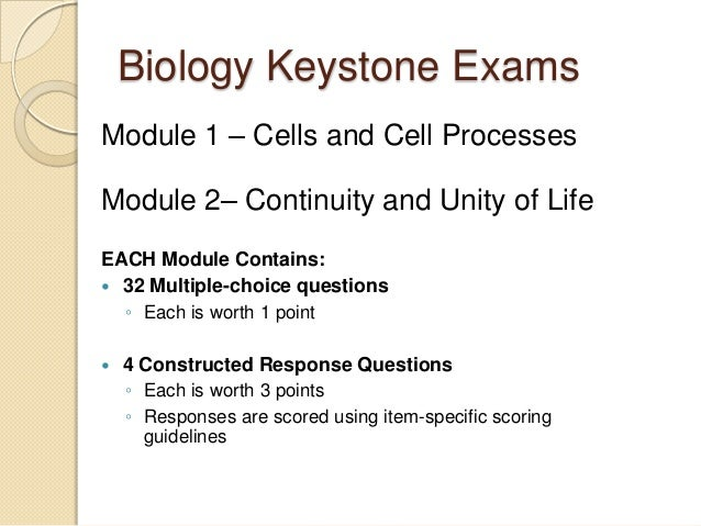 Biology Keystone ExamsModule 1 – Cells and Cell ProcessesModule 2– Continuity and Unity of LifeEACH Module Contains: 32 M...
