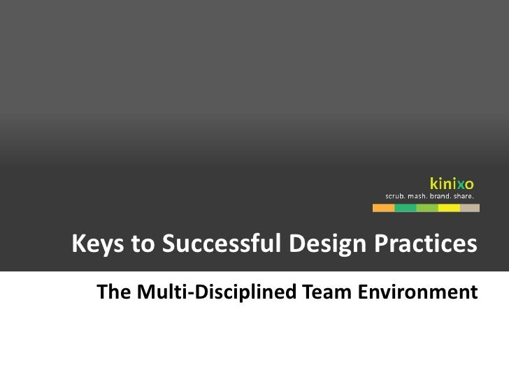Keys To Successful Design Practices: Multi-disciplined Team Management