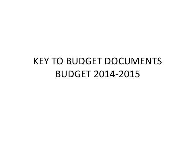 KEY TO BUDGET DOCUMENTS BUDGET 2014-2015