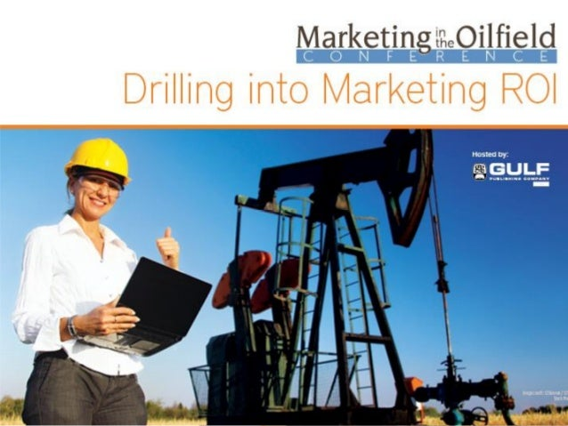 Key Tools for Insights from Marketing in the Oilfield Conference 2013