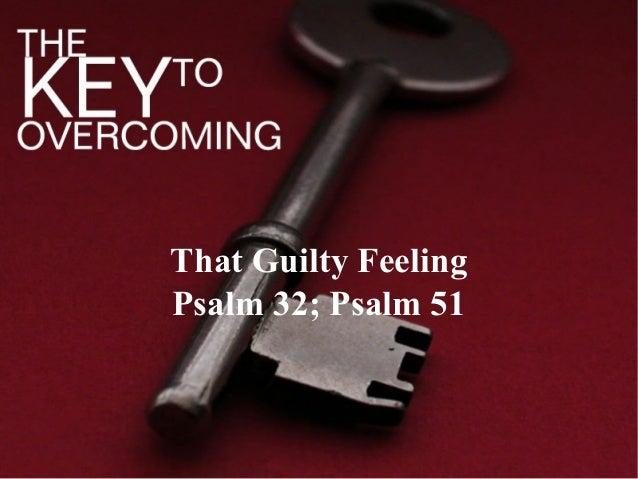 That Guilty FeelingPsalm 32; Psalm 51