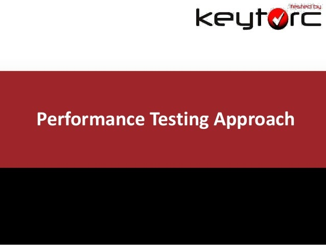 Performance Testing - Keytorc Approach