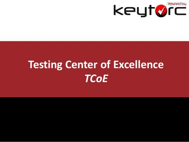 Testing Center of Excellence TCoE