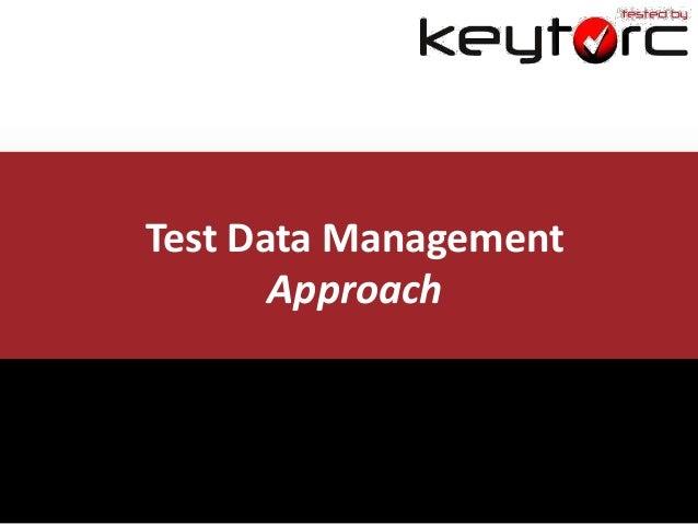 Test Data Management Approach