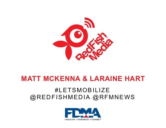 MATT MCKENNA & LARAINE HART #LetsMobilize @redfishmedia @rfmnews