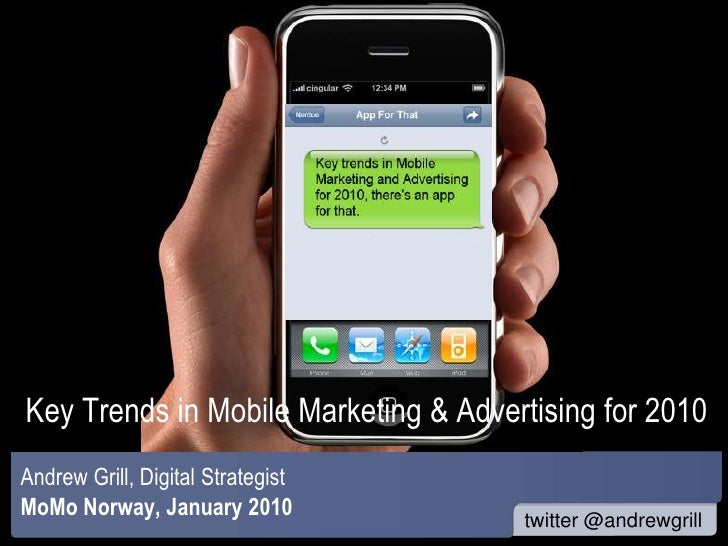 Key Trends in Mobile Marketing & Advertising for 2010<br />Andrew Grill, Digital Strategist<br />MoMo Norway, January 2010...