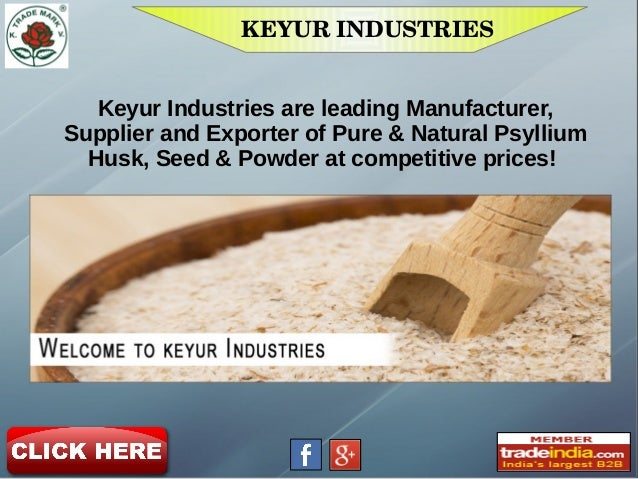 KEYURINDUSTRIES Keyur Industries are leading Manufacturer, Supplier and Exporter of Pure & Natural Psyllium Husk, Seed & ...