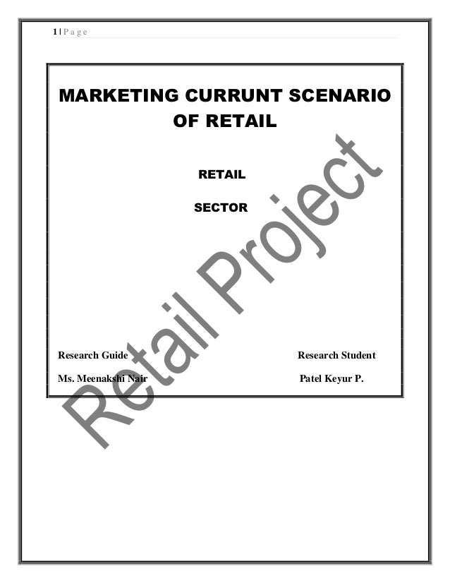 1|PageMARKETING CURRUNT SCENARIO         OF RETAIL                     RETAIL                     SECTORResearch Guide    ...