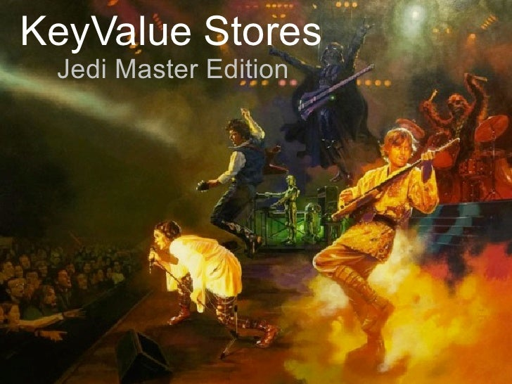 KeyValue Stores  Jedi Master Edition