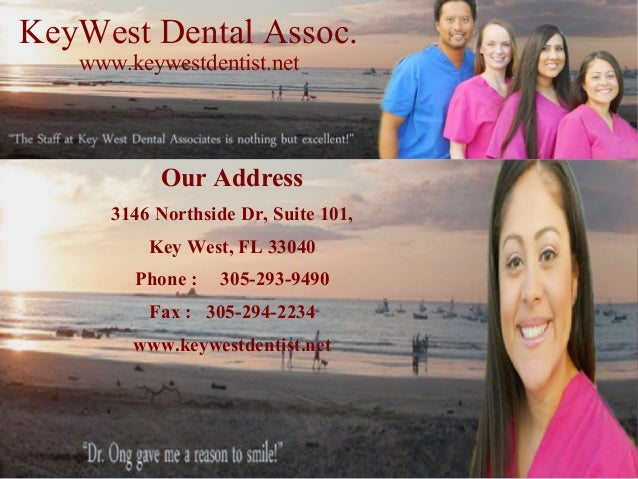 KeyWest Dental Assoc. www.keywestdentist.net  Our Address 3146 Northside Dr, Suite 101, Key West, FL 33040 Phone :  305-29...