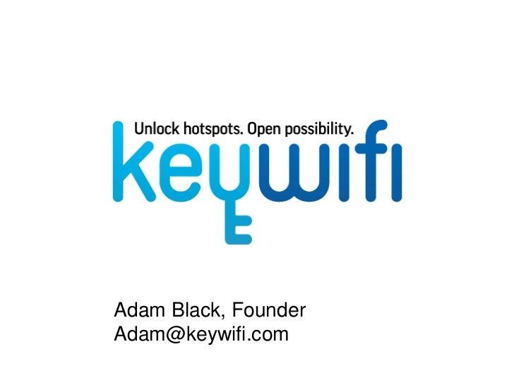Adam Black, FounderAdam@keywifi.com