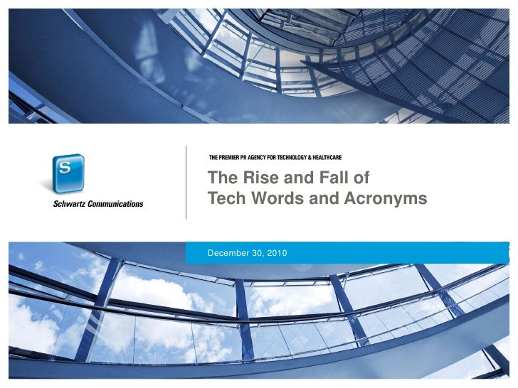 The Rise and Fall ofTech Words and Acronyms<br />December 30, 2010<br />
