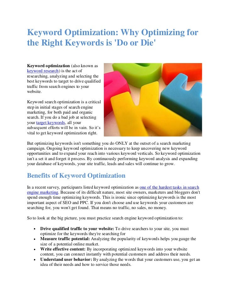Keyword Optimization: Why Optimizing forthe Right Keywords is Do or DieKeyword optimization (also known askeyword research...