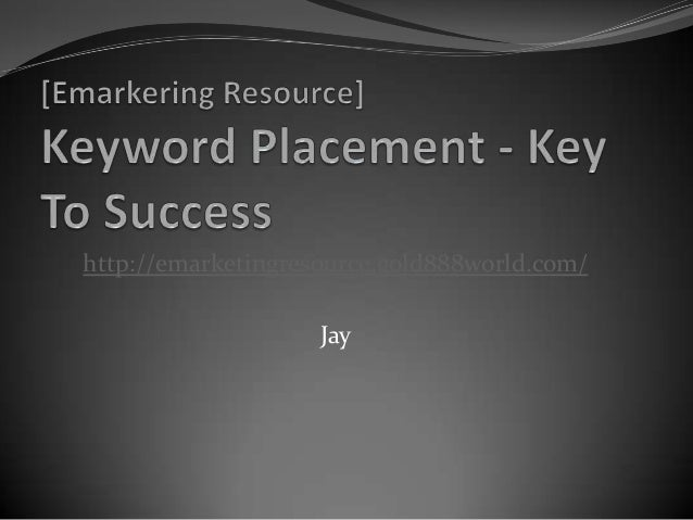 Keyword placement   key to success
