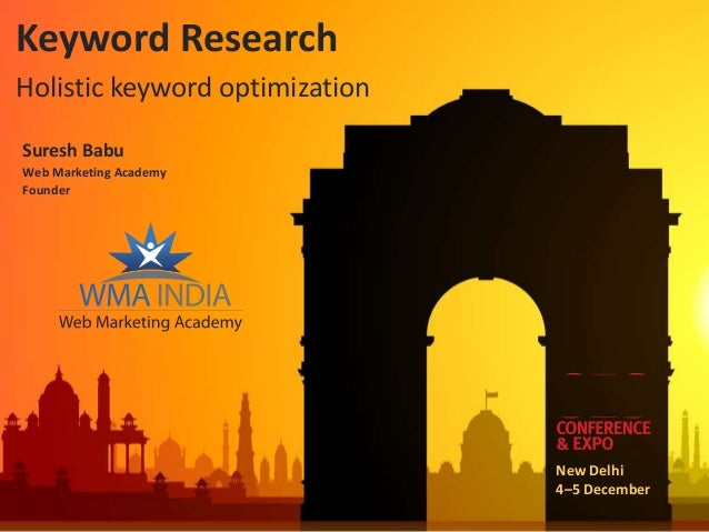 Keyword ResearchHolistic keyword optimizationSuresh BabuWeb Marketing AcademyFounder                                New De...