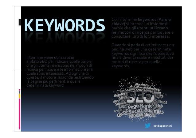 Con il termine keywords (ParoleKEYWORDS                                    chiave) si intende un insieme di               ...
