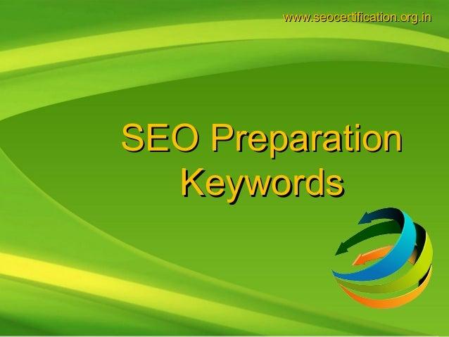 www.seocertification.org.inSEO Preparation  Keywords