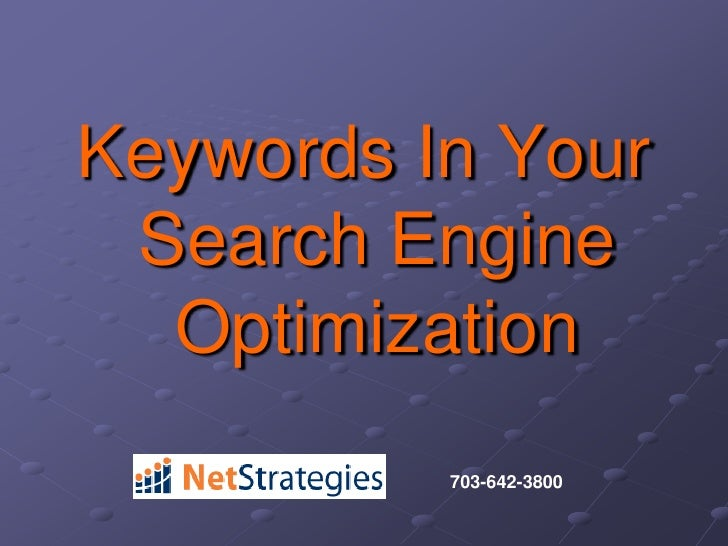 Keywords In YourSearch Engine Optimization<br />703-642-3800<br />