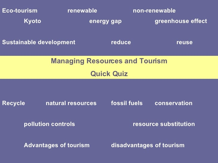Eco-tourism renewable non-renewable Kyoto energy gap greenhouse effect Sustainable development reduce reuse Recycle natura...