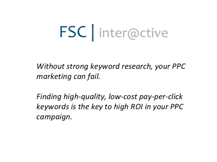 Without strong keyword research, your PPC marketing can fail. Finding high-quality, low-cost pay-per-click keywords is the...